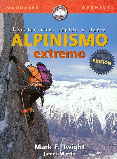 ALPINISMO EXTREMO 2ª ESCALAR ALTO. RAPIDO Y LIGERO